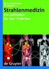 Strahlenmedizin: Ein Leitfaden F R Den Praktiker - Manfred Georg Krukemeyer, Wolfgang Wagner