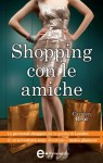 Shopping con le amiche (eNewton Narrativa) (Italian Edition) - Carmen Reid