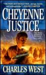 Cheyenne Justice - Charles G. West