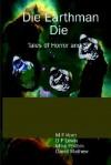 Die Earthman Die: Tales of Horror and SF - M. F Korn, D.F. Lewis, Mike Philbin