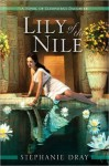 Lily of the Nile (Cleopatra's Daughter, #1) - Stephanie Dray