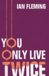You Only Live Twice: James Bond 007 - Ian Fleming