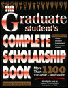 The Graduate Student's Complete Scholarship Book - Student Services, Sourcebooks Inc, Inc Sojourn Cartographic Services