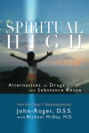 Spiritual High: Alternatives to Drugs and Substance Abuse - John-Roger, Michael McBay
