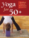 Yoga for 50+: Modified Poses and Techniques for a Safe Practice - Richard Rosen