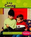 I Am Caring - Sarah L. Schuette, Gail Saunders-Smith, Madonna Murphy