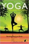 Yoga: Philosophy for Everyone: Bending Mind and Body - Liz Stillwaggon Swan, Fritz Allhoff