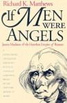 If Men Were Angels (PB) - Richard K. Matthews