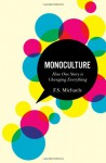 Monoculture: How One Story is Changing Everything - F.S. Michaels