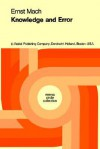 Knowledge and Error: Sketches on the Psychology of Enquiry - Ernst Mach, Brian McGuinness
