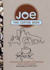 Joe: The Coffee Book - Jonathan Rubinstein, Steve Pool