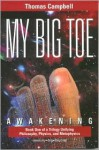 My Big TOE: Awakening (My Big Toe) - Thomas Campbell