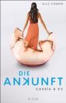 Cassia & Ky - Die Ankunft: Band 3 (German Edition) - Ally Condie, Stefanie Schäfer
