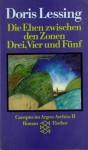Die Ehen zwischen den Zonen Drei, Vier und Fünf (Nach Berichten der Chronisten der Zone Drei) - Doris Lessing