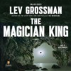 The Magician King - Lev Grossman, Mark Bramhall