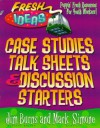 Case Studies, Talk Sheets and Discussion Starters (Fresh Ideas Resource) - Jim Burns