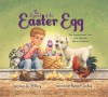 The Legend of the Easter Egg, Newly Illustrated Edition: The Inspirational Story of a Favorite Easter Tradition - Lori Walburg, Richard Cowdrey
