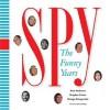 Spy: The Funny Years - Graydon Carter, George Kalogerakis