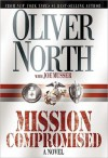 Mission Compromised: A Novel - Oliver North