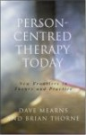 Person-Centred Therapy Today: New Frontiers in Theory and Practice - Dave Mearns, Brian Thorne