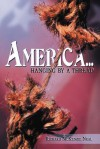 America...: Hanging by a Thread. - Richard McKenzie Neal