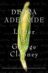 Letter to George Clooney - Debra Adelaide