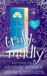 Truly, Madly: A Novel (Lucy Valentine Novel) - Heather Webber