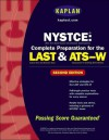 Kaplan Nystce: Complete Preparation for the Last & Ats-W, Second Edition - Kaplan Inc., Kim S. Truesdell, Staff of Kaplan, Inc., Kaplan Educational Centers
