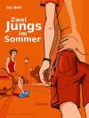 Zwei Jungs im Sommer - Jay Bell