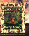A Day at Damp Camp - George Ella Lyon, Peter Catalanotto