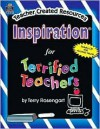 Inspiration¨ For Terrified Teachers - Terry Rosengart