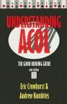 Understanding Acol: The Good Bidding Guide - Eric Crowhurst, Andrew Kambites