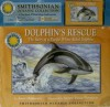 Dolphin's Rescue: The Story of a Pacific White-Sided Dolphin [With Audio Cassette] - Janet Halfmann