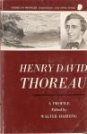 Henry David Thoreau; A Profile - Walter Roy Harding
