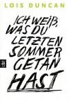 Ich weiß, was du letzten Sommer getan hast (German Edition) - Lois Duncan, Anja Galic