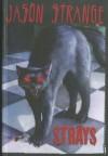 Strays - Jason Strange, Nelson Evergreen, Alberto Dal Lago