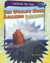 The World's Most Amazing Volcanoes - Anna Claybourne