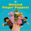 Knitted Finger Puppets - Susie Johns