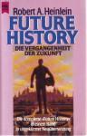 """Die Vergangenheit der Zukunft. Die komplette """"Future history"""". - Robert A. Heinlein"""