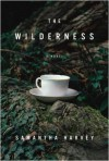 The Wilderness: A Novel - Samantha Harvey