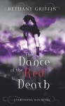 Dance of the Red Death (Masque of the Red Death) - Bethany Griffin
