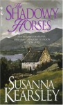 Shadowy Horses - Susanna Kearsley