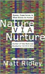 Nature Via Nurture: Genes, Experience, & What Makes Us Human (Audio) - Matt Ridley