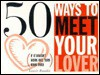 Arco 50 Ways to Meet Your Lover, 50 Ways to Drop Your Lover - Laurie E. Rozakis