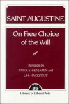 Augustine: On Free Choice of the Will - L. H. Hackstaff, L.H. Hackstaff, Anna S. Benjamin, L. H. Hackstaff