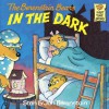 The Berenstain Bears in the Dark (First Time Books(R)) - Stan Berenstain, Jan Berenstain