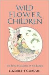 Wild Flower Children - Elizabeth Gordon