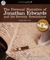 The Personal Narrative of Jonathan Edwards and His Seventy Resolutions - Jonathan Edwards, Adam Verner