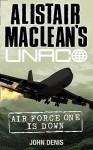 Air Force One Is Down (Alistair MacLean's UNACO) - John Denis
