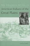 The Columbia Guide to American Indians of the Great Plains - Loretta Fowler